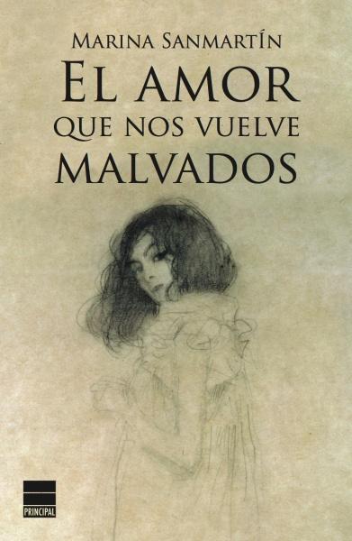 El amor que nos vuelve malvados - Marina Sanmartín