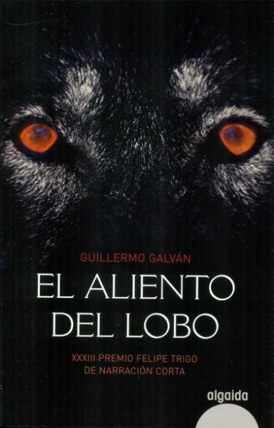 El aliento del lobo - Guillermo Galván
