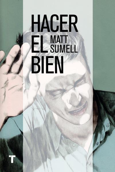 Hacer el bien - Matt Sumell