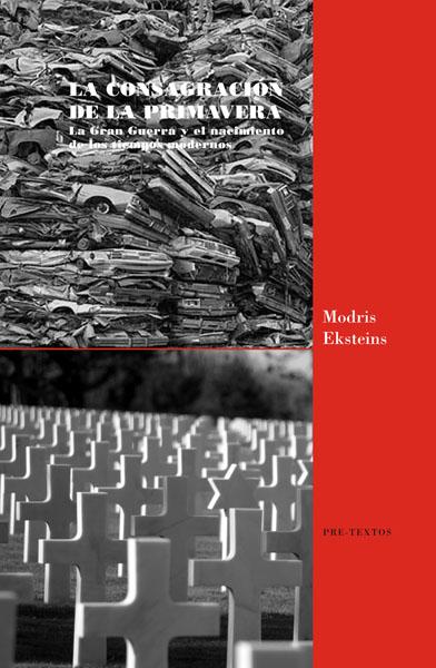La Conspiración de la Primavera. La Gran Guerra y el nacimiento de los tiempos modernos / PRE-TEXTOS, 2014