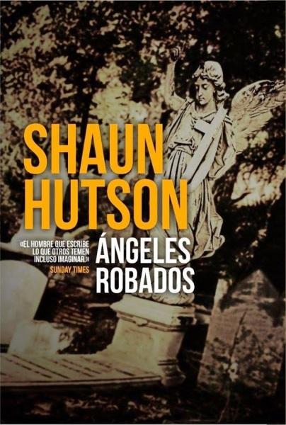 Ángeles robados - Shaun Hutson