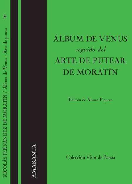 Álbum de Venus, seguido del arte de putear / Moratín / Edición de Álvaro Piquero / 2015 / Colección Visor de Poesía / ISBN 9788498956894