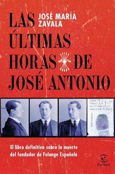 Las últimas horas de José Antonio - José María Zavala