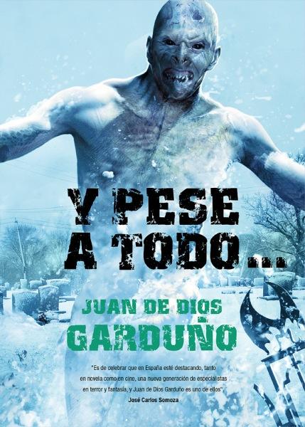 Y pese a todo... - Juan de Dios Garduño