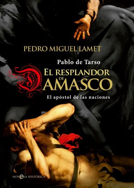 El resplandor de Damasco - Pedro Miguel Lamet