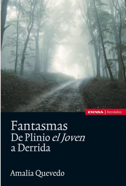 Fantasmas. De Plinio el Joven a Derrida - Amalia Quevedo