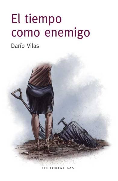 El tiempo como enemigo - Darío Vilas