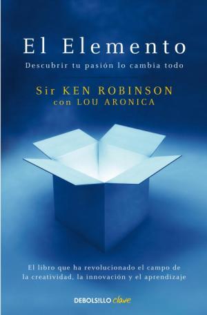 EL ELEMENTO de Ken Robinson / Editorial: Debolsillo / Género: Autoayuda / 360 páginas / 2011