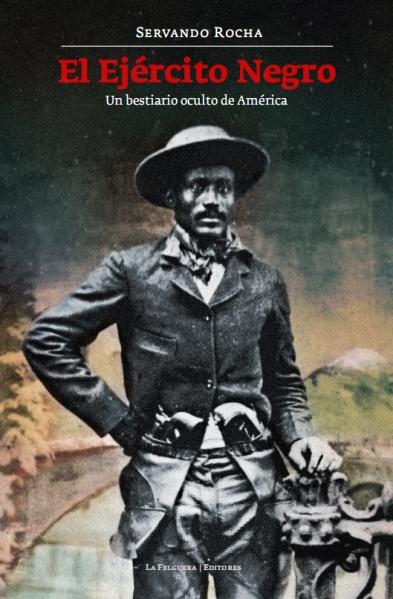 El Ejército Negro - Servando Rocha