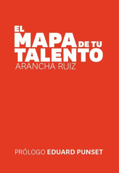 El mapa de tu talento - Arancha Ruíz