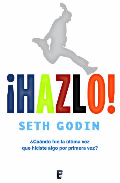 Hazlo - Seth Godin