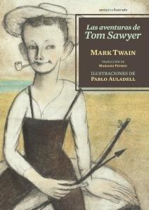 Las aventuras de Tom Sawyer - Mark Twain y Pablo Auladell