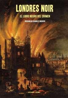 Londres Noir El libro negro del crímen - La Felguera