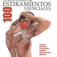 Anatomía & 100 estiramientos esenciales (también para running)