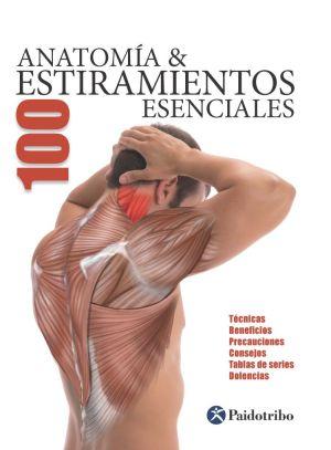 Anatomía & 100 estiramientos esenciales - Guillermo Seijas Albir