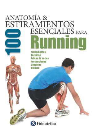 Anatomía & 100 estiramientos esenciales para Running - Guillermo Seijas Albir