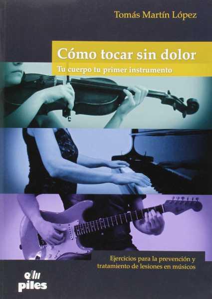 Como tocar sin dolor - Tomás Martín