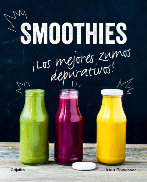 Smoothies ¡Los mejoes zumos depurativos! - Irina Pawassar
