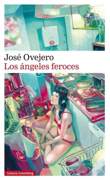Los ángeles feroces - José Ovejero