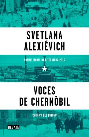 Voces de Chernóbil - Svetlana Alexiévich
