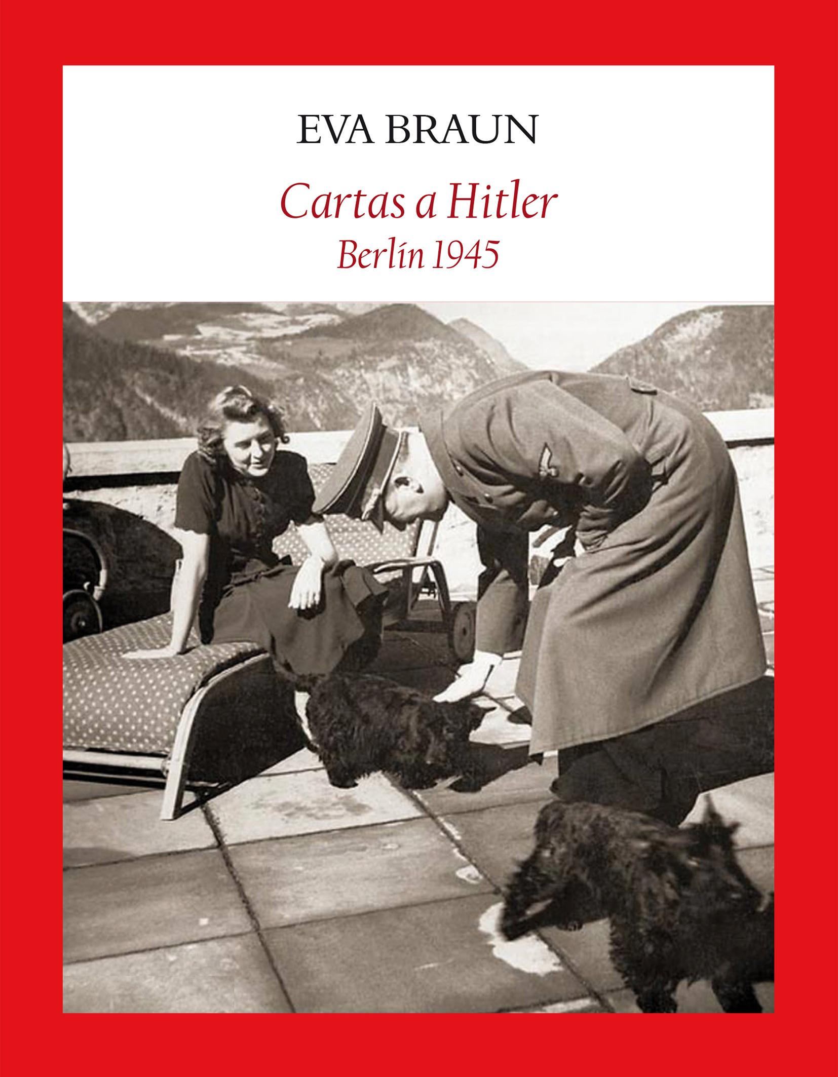 Cartas A Hitler Berlín 1945 Lajungladelasletras