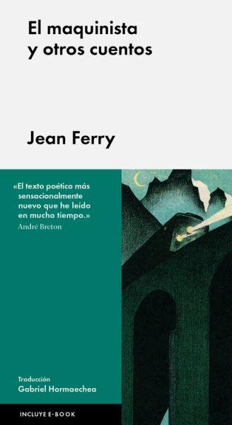 El maquinista y otros cuentos - Jean Ferry
