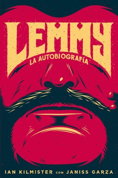 Lemmy La autobiografía - Ian Kilmister con Janiss Garza