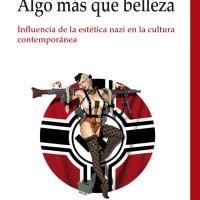 Algo más que belleza: influencia de la estética nazi en la cultura contemporánea