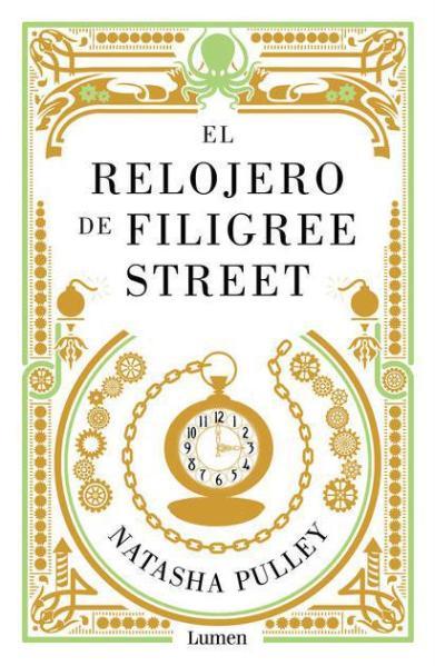 El relojero de Filigree Street - Natasha Pulley