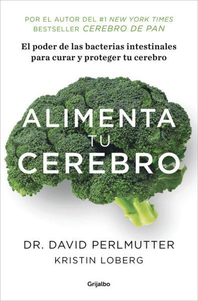 Alimenta tu cerebro - David Perlmutter