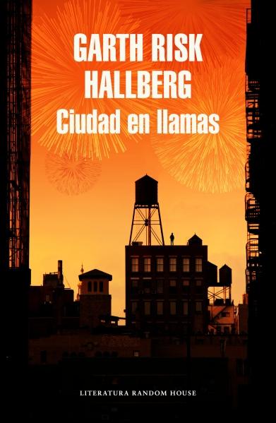 Ciudad en llamas - Garth Risk Hallberg