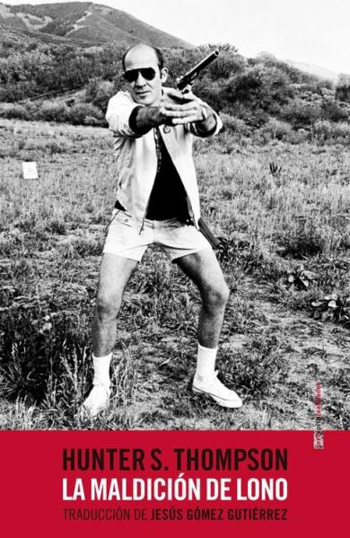 La maldición de Lono - Hunter S. Thompson