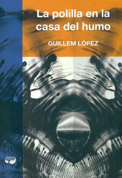 La polilla en la casa del humo - Guillem López
