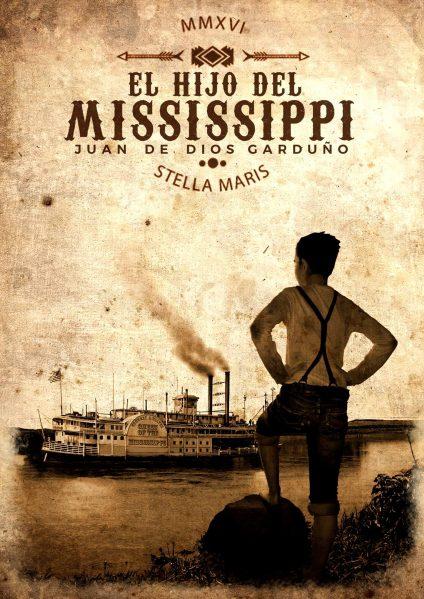 El hijo del Mississippi - Juan de Dios Garduño