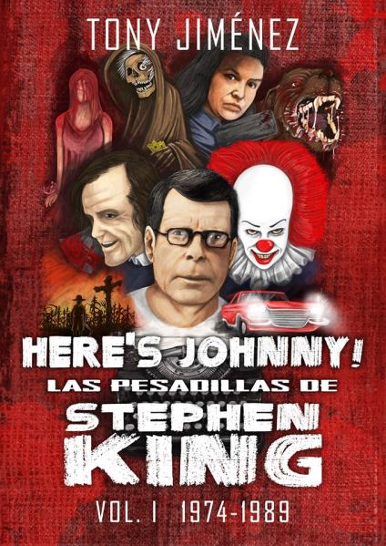 heres-johnny-las-pesadillas-de-stephen-king-vol-i-1974-1989-tony-jimenez