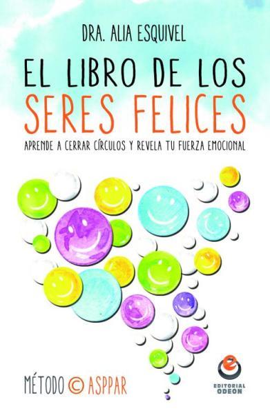 el-libro-de-los-seres-felices-dra-alia-esquivel