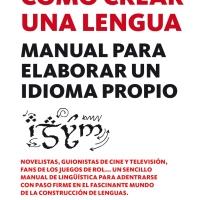 Cómo crear una lengua. Manual para elaborar un idioma propio