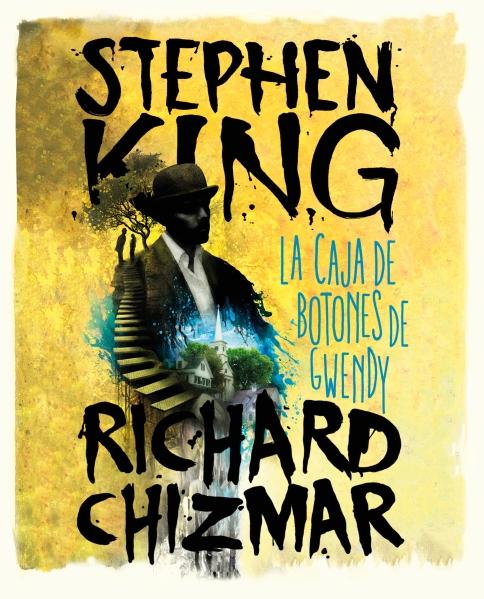 La caja de botones de Gwendy - Stephen King y Richard Chizmar.jpg