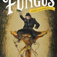 Fungus. El Rey de los Pirineos