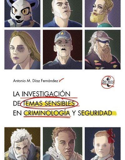 La investigación de temas sensibles en criminología yseguridad